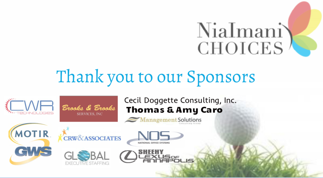 Thank you to the Sponsors of the 1st Annual NiaImani CHOICES Golf Tournament
